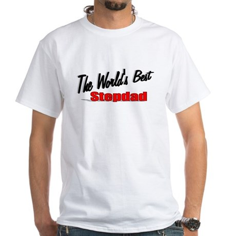 """The World's Best Stepdad"" White T-Shirt"