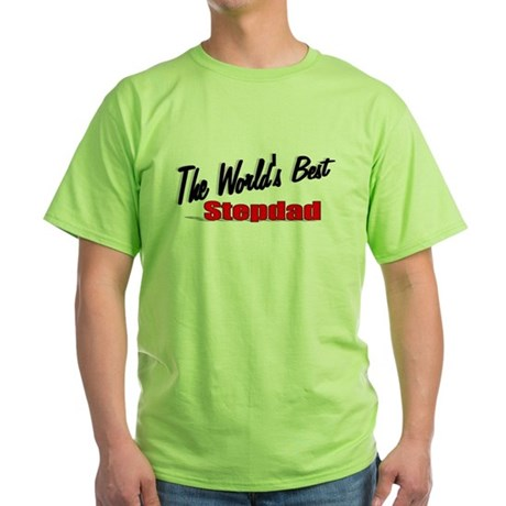 """The World's Best Stepdad"" Green T-Shirt"