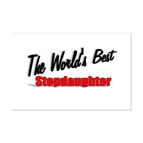 &quot;The World's Best Stepdaughter&quot; Mini Poster Print