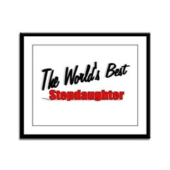 """The World's Best Stepdaughter"" Framed Panel Print"