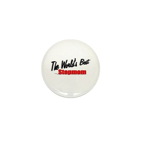 """The World's Best Stepmom"" Mini Button"