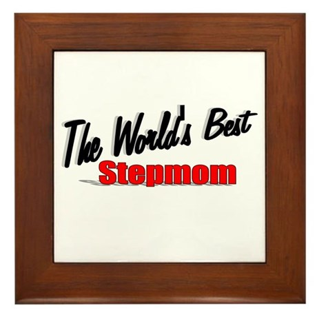 """The World's Best Stepmom"" Framed Tile"