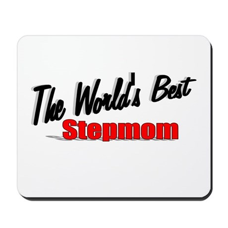 """The World's Best Stepmom"" Mousepad"