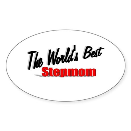 """The World's Best Stepmom"" Oval Sticker"