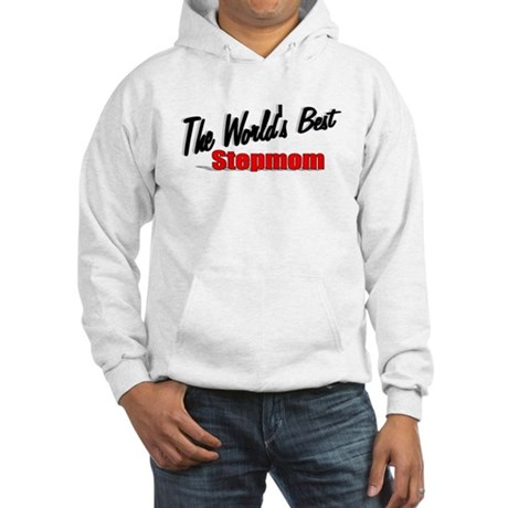 """The World's Best Stepmom"" Hooded Sweatshirt"