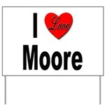 I Love Moore Yard Sign