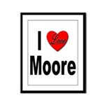 I Love Moore Framed Panel Print