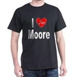 I Love Moore (Front) Dark T-Shirt