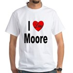I Love Moore (Front) White T-Shirt