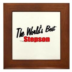 """The World's Best Stepson"" Framed Tile"