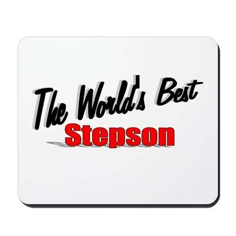 """The World's Best Stepson"" Mousepad"