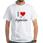 I Love My Agrarian White T-Shirt