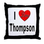 I Love Thompson Throw Pillow