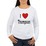 I Love Thompson (Front) Women's Long Sleeve T-Shir