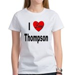I Love Thompson (Front) Women's T-Shirt