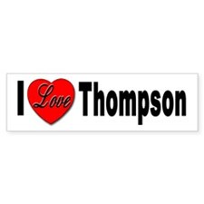 I Love Thompson Bumper Bumper Sticker