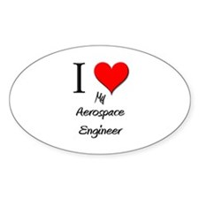 I Love My Aerospace Engineer Oval Decal