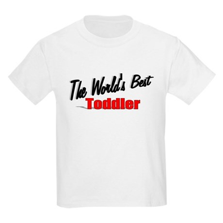 """The World's Best Toddler"" Kids Light T-Shirt"