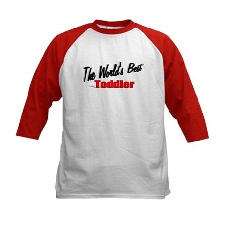 """The World's Best Toddler"" Kids Baseball Jersey"