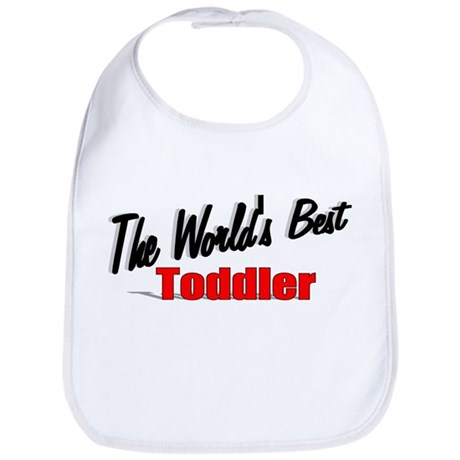 """The World's Best Toddler"" Bib"