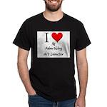 I Love My Advertising Art Director Dark T-Shirt