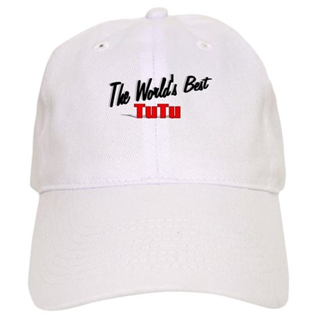 &quot;The World's Best TuTu&quot; Cap