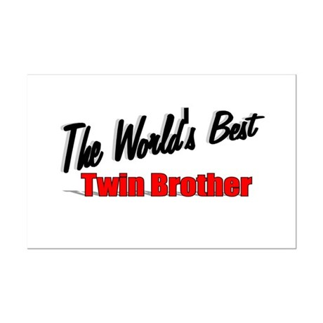 """The World's Best Twin Brother"" Mini Poster Print"