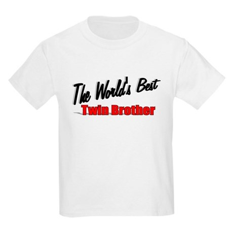 """The World's Best Twin Brother"" Kids Light T-Shirt"