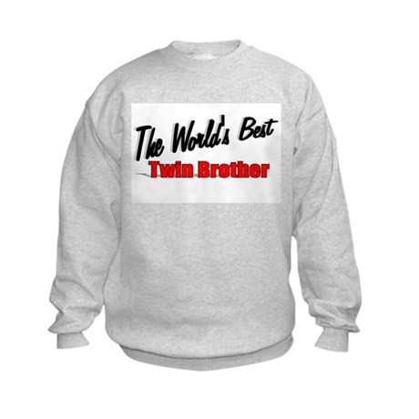 """The World's Best Twin Brother"" Kids Sweatshirt"