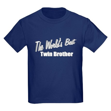 """The World's Best Twin Brother"" Kids Dark T-Shirt"