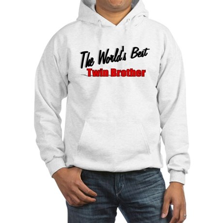"""The World's Best Twin Brother"" Hooded Sweatshirt"