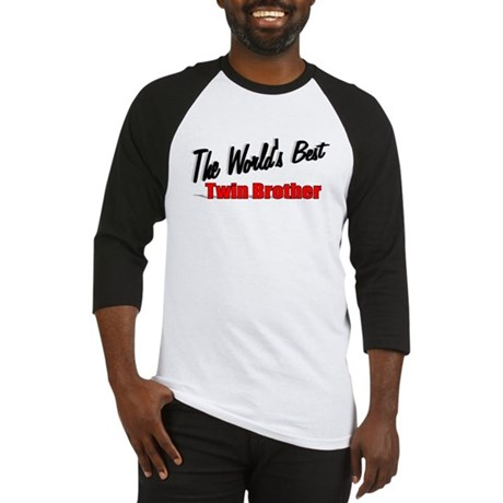 """The World's Best Twin Brother"" Baseball Jersey"