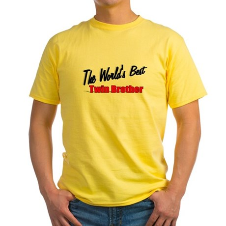 """The World's Best Twin Brother"" Yellow T-Shirt"