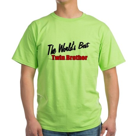 """The World's Best Twin Brother"" Green T-Shirt"