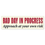 Bad Day - Bumper Car Sticker