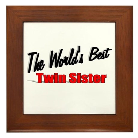 """The World's Best Twin Sister"" Framed Tile"