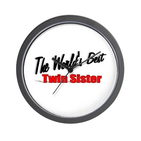 """The World's Best Twin Sister"" Wall Clock"