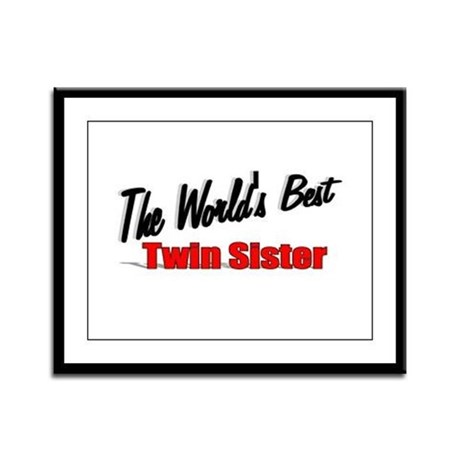 """The World's Best Twin Sister"" Framed Panel Print"