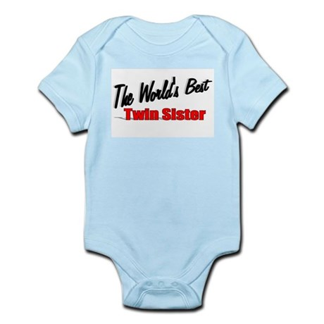 """The World's Best Twin Sister"" Infant Bodysuit"