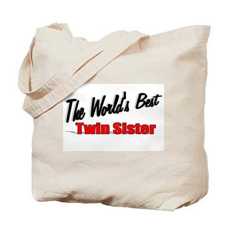 """The World's Best Twin Sister"" Tote Bag"