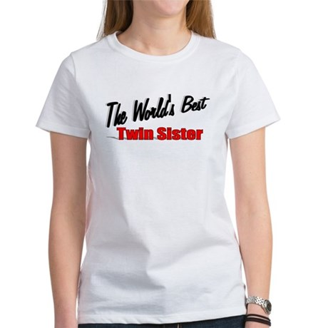"""The World's Best Twin Sister"" Women's T-Shirt"