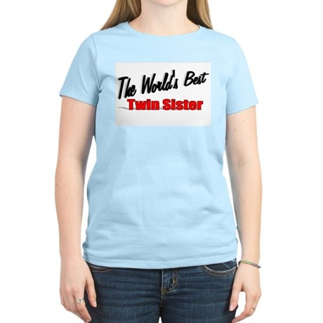 """The World's Best Twin Sister"" Women's Light T-Shi"