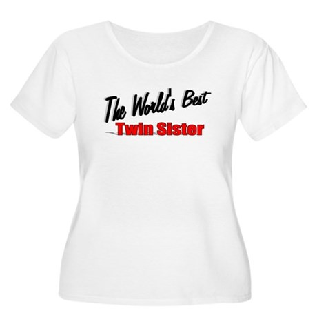 """The World's Best Twin Sister"" Women's Plus Size S"
