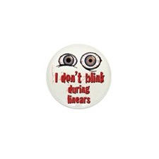 """I don't blink"" Mini Button ~ white"