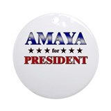 AMAYA for president Ornament (Round)