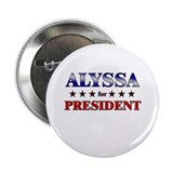 "ALYSSA for president 2.25"" Button"