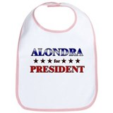 ALONDRA for president Bib