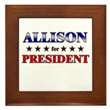 ALLISON for president Framed Tile