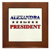 ALEXANDRA for president Framed Tile