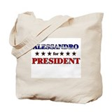 ALESSANDRO for president Tote Bag